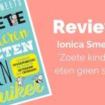 Review: Zoete kinderen eten geen suiker – Ionica Smeets
