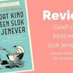 Review: 'Geef dat kind een slok jenever' – Dorine Hermans & Els Rozenbroek