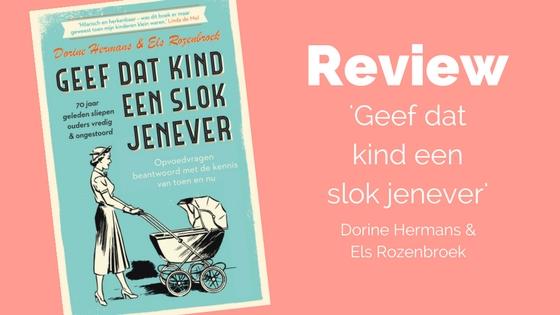Review Geef dat kind een slok jenever Dorine Hermans en Els Rozenbroek